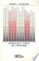 Libro de Naturaleza Y Lógica Del Capitalismo