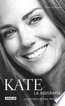 Libro de Kate. La Biografía. La Historia De Una Princesa