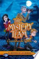 Libro de El Misterio De Las Momias (the Mystery Team. Cazadores De Pistas 1)