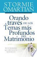 Libro de Orando A Través De Los Temas Más Profundos Del Matrimonio