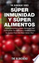 Libro de ¡súper Inmunidad Y Súper Alimentos!