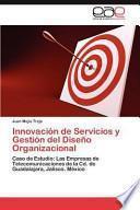 Libro de Innovación De Servicios Y Gestión Del Diseño Organizacional