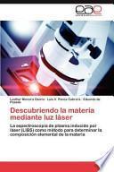 Libro de Descubriendo La Materia Mediante Luz Láser