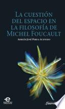 Libro de Cuestión Del Espacio En La Filosofía De Michel Foucault