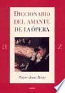 Libro de Diccionario Del Amante De La ópera