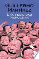 Libro de Una Felicidad Repulsiva