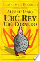 Libro de Ubu Rey, Ubu Cornudo / King Ubu