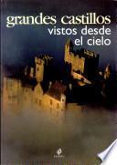 Libro de Grandes Castillos Vistos Desde El Cielo