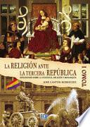 Libro de La Religión Ante La Tercera República Española Tomo I