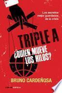 Libro de Triple A. ¿quién Mueve Los Hilos?