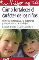 Libro de Cómo Fortalecer El Carácter De Los Niños