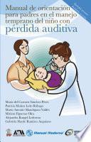 Libro de Manual De Orientación Para Padres En El Manejo Temprano Del Niño Con Pérdida Auditiva