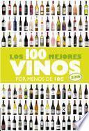 Libro de Los 100 Mejores Vinos Por Menos De 10 Euros, 2016