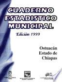 Libro de Ostuacán Estado De Chiapas. Cuaderno Estadístico Municipal 1999