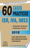 Libro de 60 Casos PrÁcticos Isr, Iva, Imss 2018
