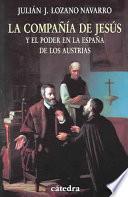 Libro de La Compañía De Jesús Y El Poder En La España De Los Austrias