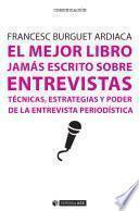 Libro de El Mejor Libro Jamás Escrito Sobre Entrevistas