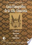 Libro de Guía Etnográfica De La Alta Amazonía. Volumen Ii
