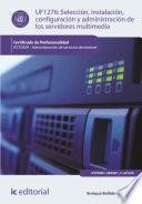 Libro de Selección, Instalación, Configuración Y Administración De Los Servidores Multimedia. Ifct0509