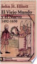 Libro de El Viejo Mundo Y El Nuevo (1492 1650)