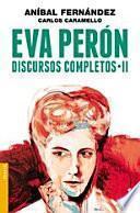 Libro de Eva Perón. Discursos Completos Ii