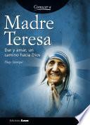 Libro de Madre Teresa. Dar Y Amar, Un Camino Hacia Dios.