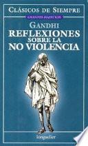 Libro de Reflexiones Sobre La No Violencia / Reflections On Non Violence
