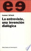 Libro de La Entrevista, Una Invención Dialógica