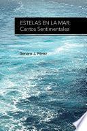 Libro de Estelas En La Mar: Cantos Sentimentales