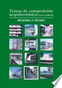 Libro de Temas De Composición Arquitectónica. 11.memoria Y Tiempo