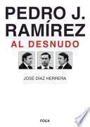 Libro de Pedro J. Ramírez, Al Desnudo