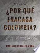 Libro de ¿por Qué Fracasa Colombia?