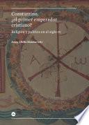 Libro de Constantino, ¿el Primer Emperador Cristiano? Religión Y Política En El Siglo Iv