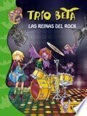 Libro de Las Reinas Del Rock (trío Beta 5)