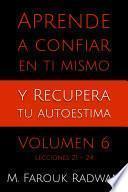Libro de Aprende A Confiar En Ti Mismo Y Recupera Tu Autoestima, Vol. 6
