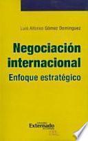 Libro de Negociación Internacional. Enfoque Estratégico
