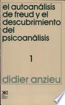 Libro de El Autoanálisis De Freud Y El Descubrimiento Del Psicoanálisis. 1