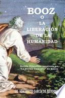 Libro de Booz O La LiberaciÓn De La Humanidad