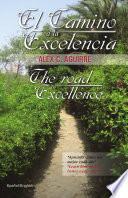 Libro de El Camino A La Excelencia/the Road To Excellence