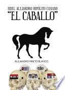 Libro de Fidel Alejandro Hipolito Casiano El Caballo