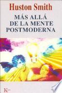 Libro de Más Allá De La Mente Postmoderna