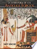 Libro de La Literatura De Los Antiguos Egipcios: Ecos Literarios Y Perfumes Poeticos Del Valle Del Nilo