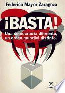 Libro de ¡basta! Una Democracia Diferente, Un Orden Mundial Distinto