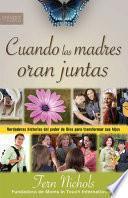 Libro de Cuando Las Madres Oran Juntas / When Mothers Pray Together