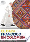 Libro de El Papa Francisco En Colombia