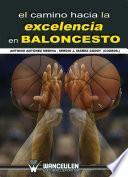 Libro de El Camino Hacia La Excelencia En Baloncesto