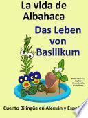 Libro de Aprender Alemán   Alemán Para Niños: La Vida De Albahaca   Das Leben Von Basilikum