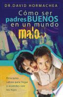 Libro de Cómo Ser Padres Buenos En Un Mundo Malo