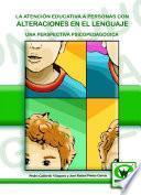 Libro de La Atención Educativa A Personas Con Alteraciones Del Lenguaje