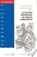 Libro de La Escuela Almeriense : Un Espacio Multicultural: Evaluación De Los Valores Del Alumnado Inmigrante Y Autóctono